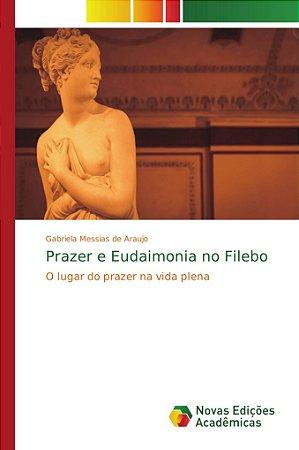 Prazer e Eudaimonia no Filebo