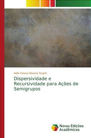 Dispersividade e Recursividade para Ações de Semigrupos