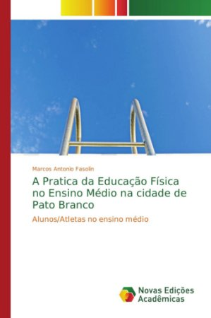 A Pratica da Educação Física no Ensino Médio na cidade de Pato Branco