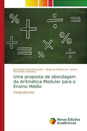 Uma proposta de abordagem da Aritmética Modular para o Ensino Médio