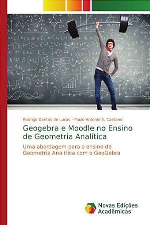 Geogebra e Moodle no Ensino de Geometria Analítica
