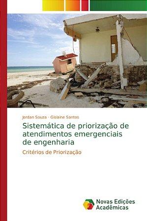 Sistemática de priorização de atendimentos emergenciais de engenharia