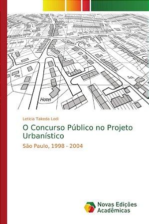 O Concurso Público no Projeto Urbanístico