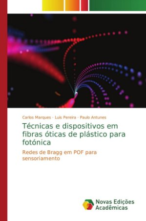 Técnicas e dispositivos em fibras óticas de plástico para fotónica