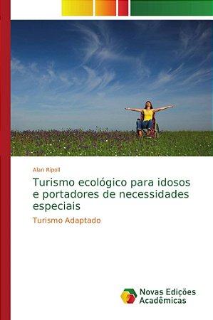 Turismo ecológico para idosos e portadores de necessidades especiais