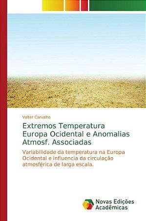 Extremos Temperatura Europa Ocidental e Anomalias Atmosf. Associadas