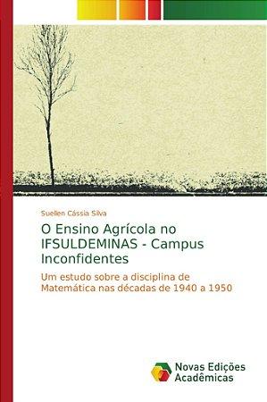 O Ensino Agrícola no IFSULDEMINAS - Campus Inconfidentes