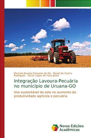 Integração Lavoura-Pecuária no município de Uruana-GO
