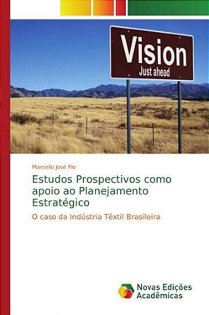 Estudos Prospectivos como apoio ao Planejamento Estratégico