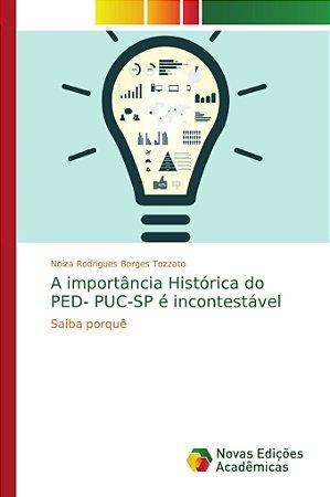 A importância Histórica do PED- PUC-SP é incontestável