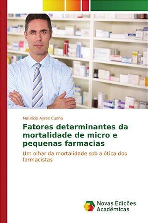 Fatores determinantes da mortalidade de micro e pequenas farmacias
