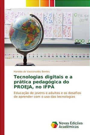 Tecnologias digitais e a prática pedagógica do PROEJA, no IFPA