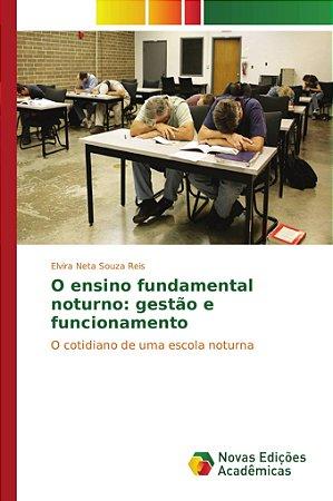 O ensino fundamental noturno: gestão e funcionamento