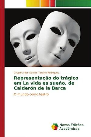 Representação do trágico em La vida es sueño, de Calderón de la Barca
