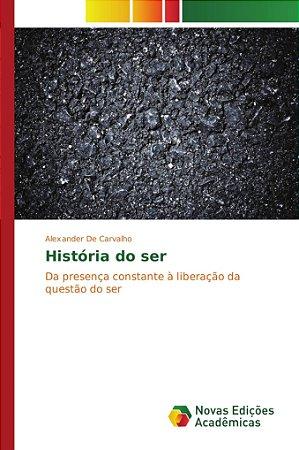História do ser