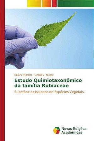 Estudo Quimiotaxonômico da família Rubiaceae