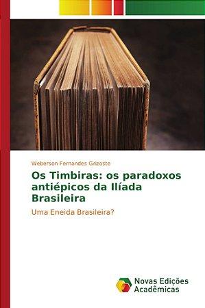 Os Timbiras: os paradoxos antiépicos da Ilíada Brasileira