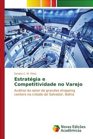 Estratégia e Competitividade no Varejo