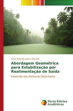 Abordagem Geométrica para Estabilização por Realimentação de Saída