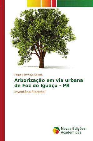 Arborização em via urbana de Foz do Iguaçu - PR