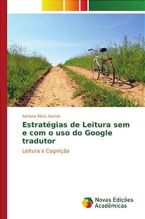 Estratégias de Leitura sem e com o uso do Google tradutor
