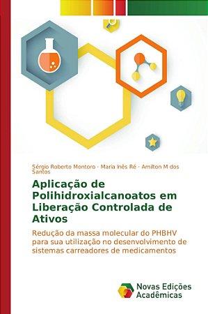 Aplicação de Polihidroxialcanoatos em Liberação Controlada de Ativos
