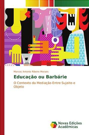 Educação ou Barbárie