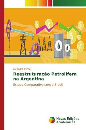 Reestruturação Petrolífera na Argentina