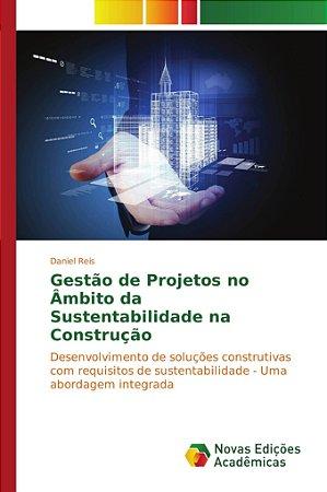 Gestão de Projetos no Âmbito da Sustentabilidade na Construção
