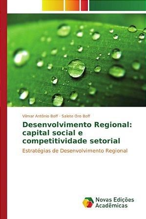 Desenvolvimento Regional: capital social e competitividade setorial