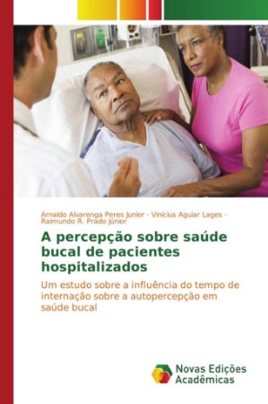 A percepção sobre saúde bucal de pacientes hospitalizados