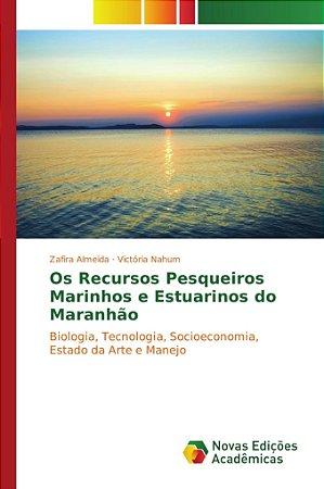 Os Recursos Pesqueiros Marinhos e Estuarinos do Maranhão
