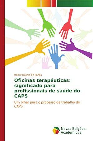 Oficinas terapêuticas: significado para profissionais de saúde do CAPS