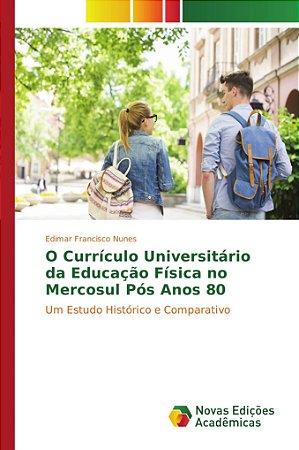 O Currículo Universitário da Educação Física no Mercosul Pós Anos 80