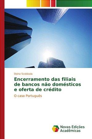Encerramento das filiais de bancos não domésticos e oferta de crédito