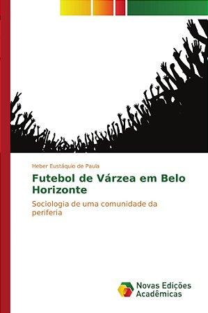 Futebol de Várzea em Belo Horizonte