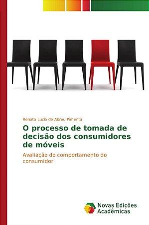 O processo de tomada de decisão dos consumidores de móveis