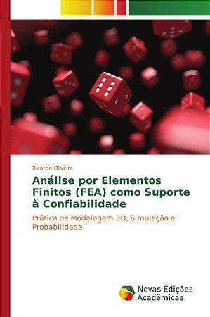Análise por Elementos Finitos (FEA) como Suporte à Confiabilidade