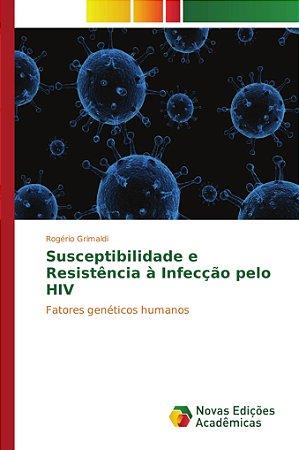 Susceptibilidade e Resistência à Infecção pelo HIV