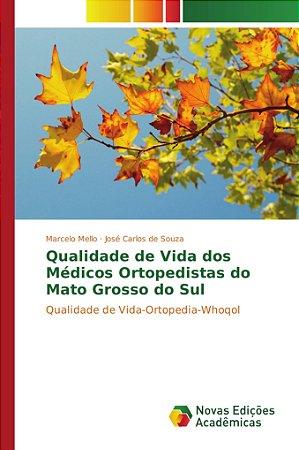 Qualidade de Vida dos Médicos Ortopedistas do Mato Grosso do Sul