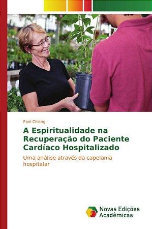 A Espiritualidade na Recuperação do Paciente Cardíaco Hospitalizado