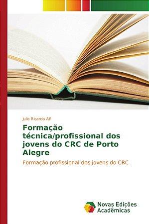 Formação técnica/profissional dos jovens do CRC de Porto Alegre