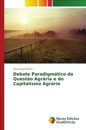 Debate Paradigmático da Questão Agrária e do Capitalismo Agrário