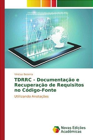 TDRRC - Documentação e Recuperação de Requisitos no Código-Fonte