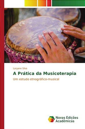 A Prática da Musicoterapia