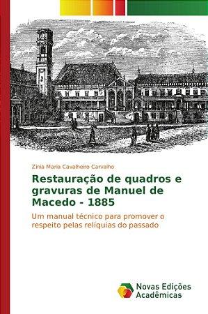 Restauração de quadros e gravuras de Manuel de Macedo - 1885