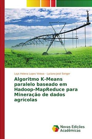 Algoritmo K-Means paralelo baseado em Hadoop-MapReduce para Mineração de dados agrícolas