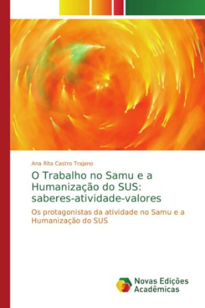 O Trabalho no Samu e a Humanização do SUS: saberes-atividade-valores