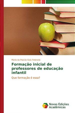 Formação inicial de professores de educação infantil