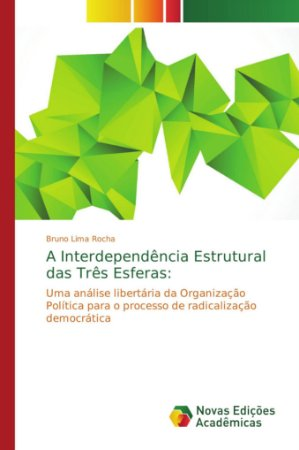 A Interdependência Estrutural das Três Esferas:
